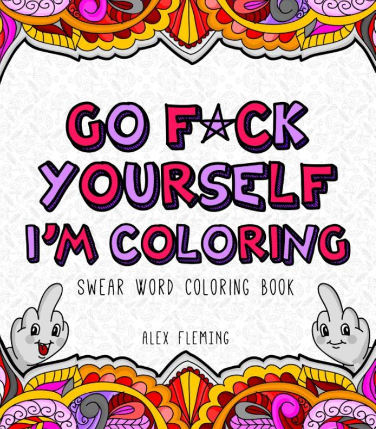 Go F*ck Yourself, I'm Coloring