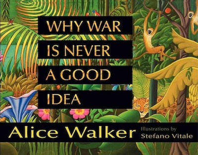'Why War Is Never a Good Idea' by Alice Walker