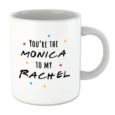 You're the Monica to My Rachel Mug
