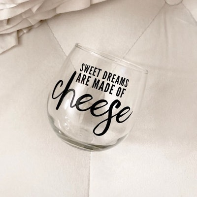 Sweet dreams are made of cheese stemless wine glass