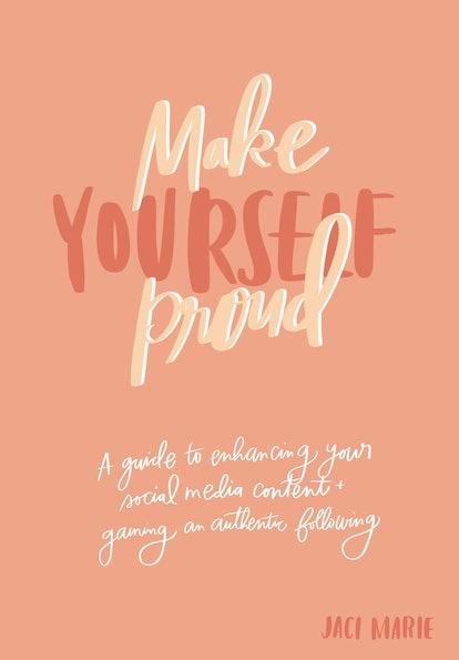 'Make Yourself Proud'