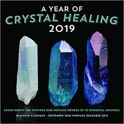 A Year of Crystal Healing 2019: 16-Month Calendar