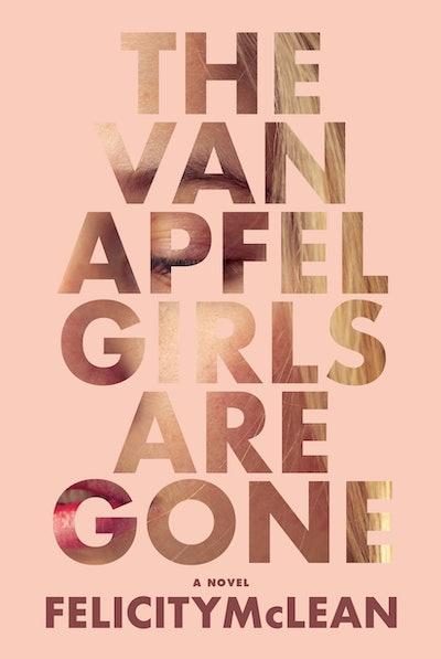 'The Van Apfel Girls Are Gone' by Felicity McLean