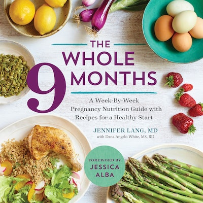 The Whole 9 Months Pregnancy Nutrition Guide