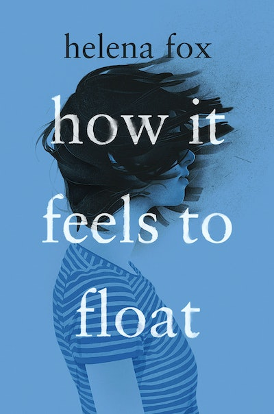 'How It Feels To Float' by Helena Fox