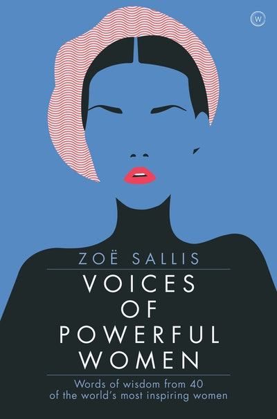 'Voices Of Powerful Women' By Zoe Sallis — March 2019
