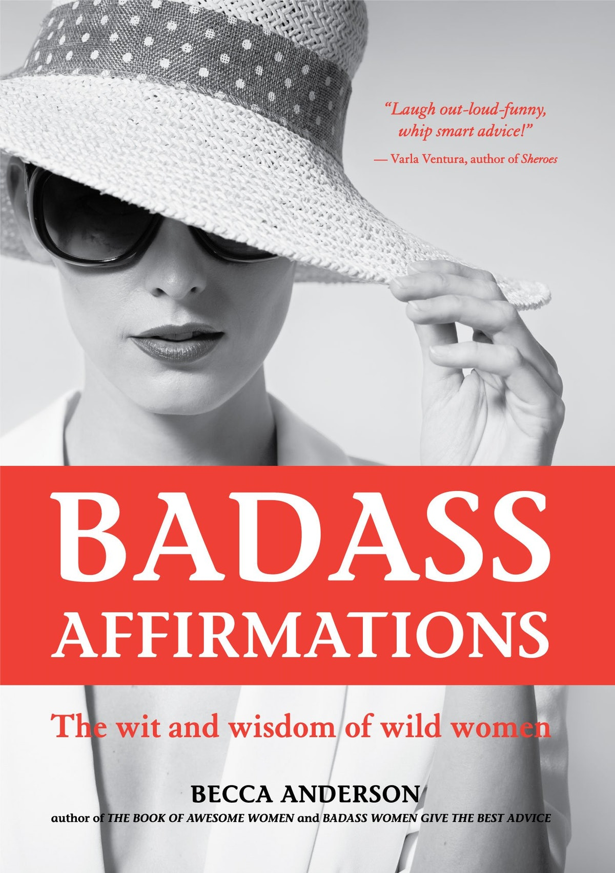 'Badass Affirmations: The Wit and Wisdom of Wild Women' by Becca Anderson