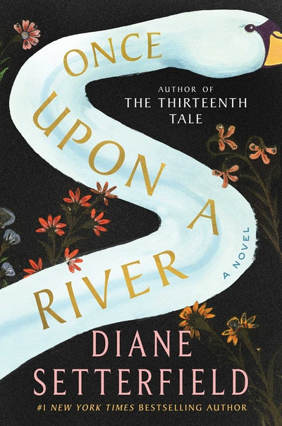'Once Upon A River' by Diane Setterfield