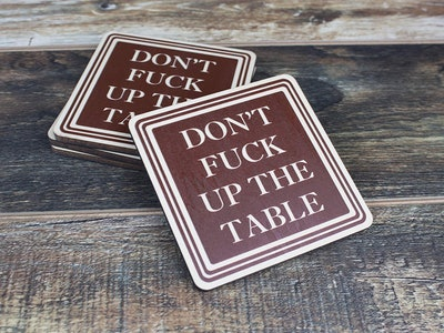 Don't F*ck Up The Table Coasters (Set of 4)