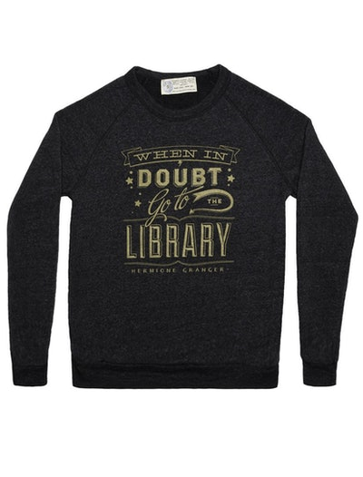 """When in Doubt, Go to the Library"" Sweatshirt"
