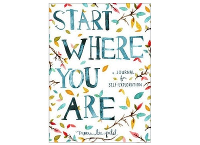 Meera Lee Patel's Start Where You Are: A Journal For Self-Exploration