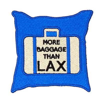 More Baggage Than LAX Badge