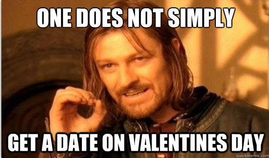 Funny Memes For Valentines Day In : Funny valentine s day memes that everyone will relate with