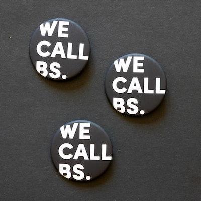 We Call B.S. Pin