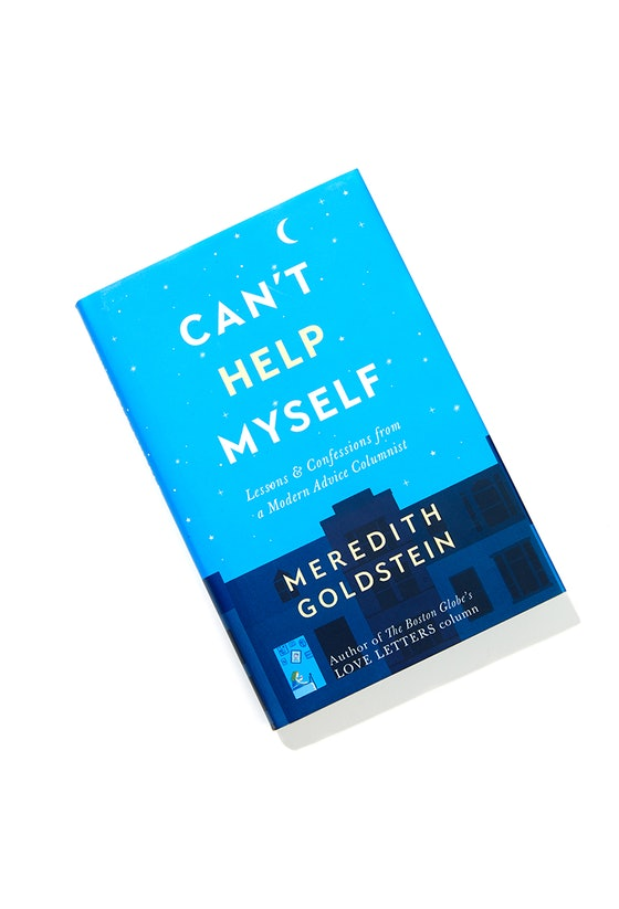 'Can't Help Myself: Lessons & Confessions From A Modern Advice Columnist' by Meredith Goldstein
