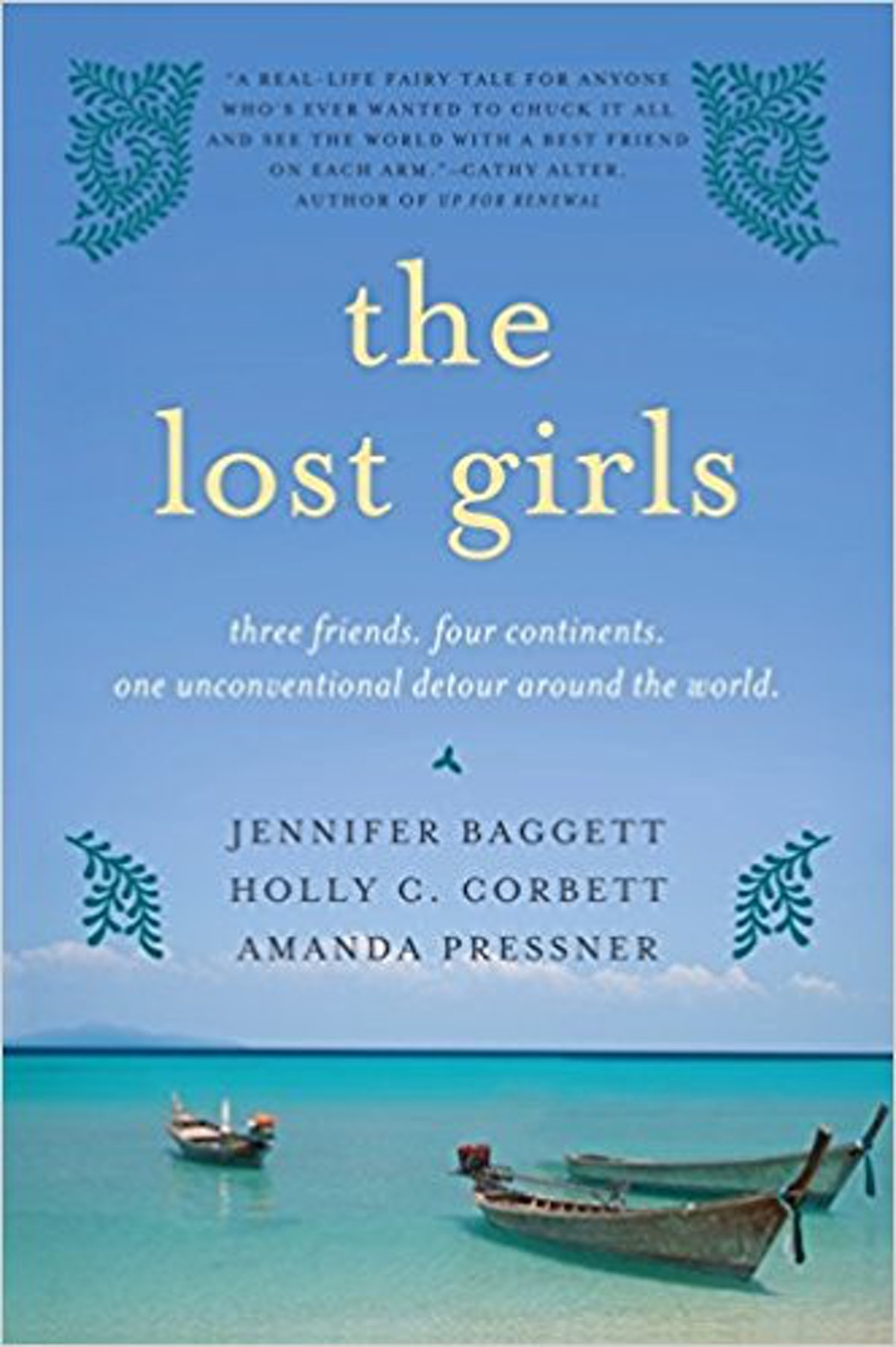 The Lost Girls:Three Friends. Four Continents. One Unconventional Detour Around the World.