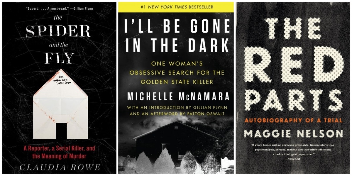 11 Books Like 'I'll Be Gone In The Dark' To Read When You're Finished With Michelle McNamara's Groundbreaking Investigation