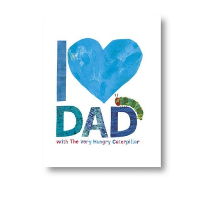 """I Love Dad with The Very Hungry Caterpillar"" by Eric Carle"