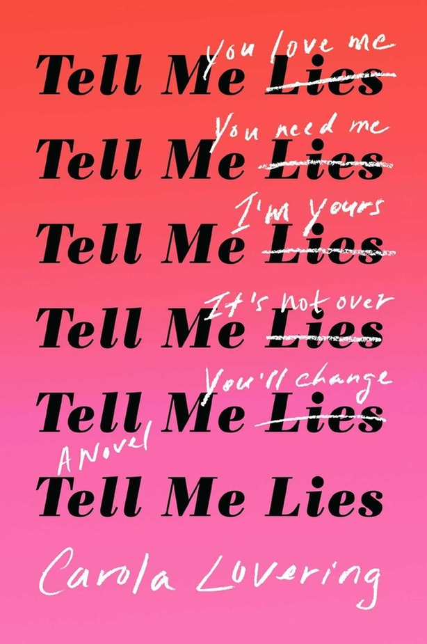 Tell Me Lies' Is A Twisted Story About Toxic Relationships You Won't