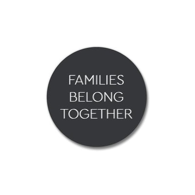 'Families Belong Together' Button