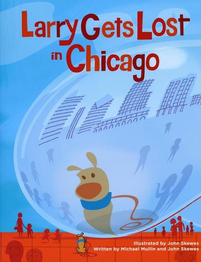 'Larry Gets Lost in Chicago' by Michael Mullin and John Skewes