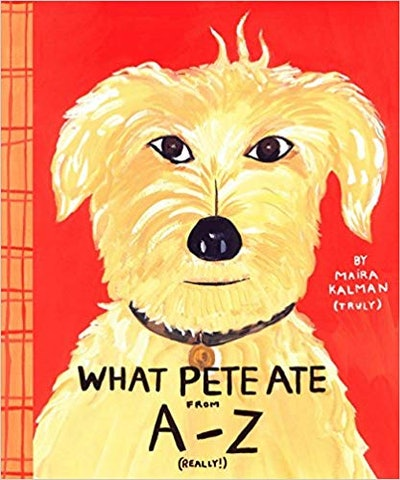 'What Pete Ate From A to Z' by Maira Kalman