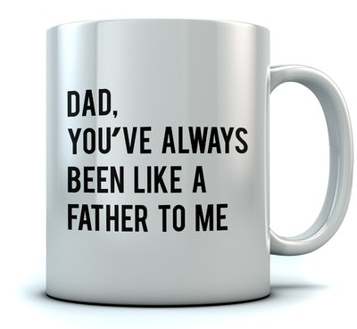 Dad You've Always Been Like a Father To Me Coffee Mug