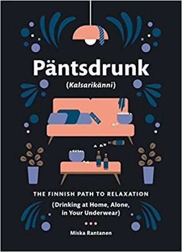 Päntsdrunk: Kalsärikanni: The Finnish Path to Relaxation