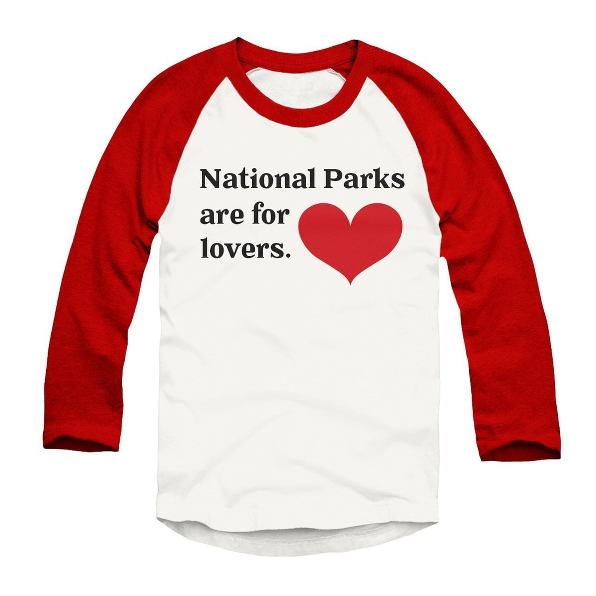 National Parks are for Lovers Raglan