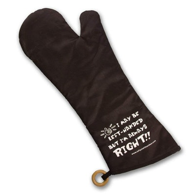 """""""I May Be Left Handed But I'm Always Right"""" 18 Inch BBQ Mitt For The Left Hand"""