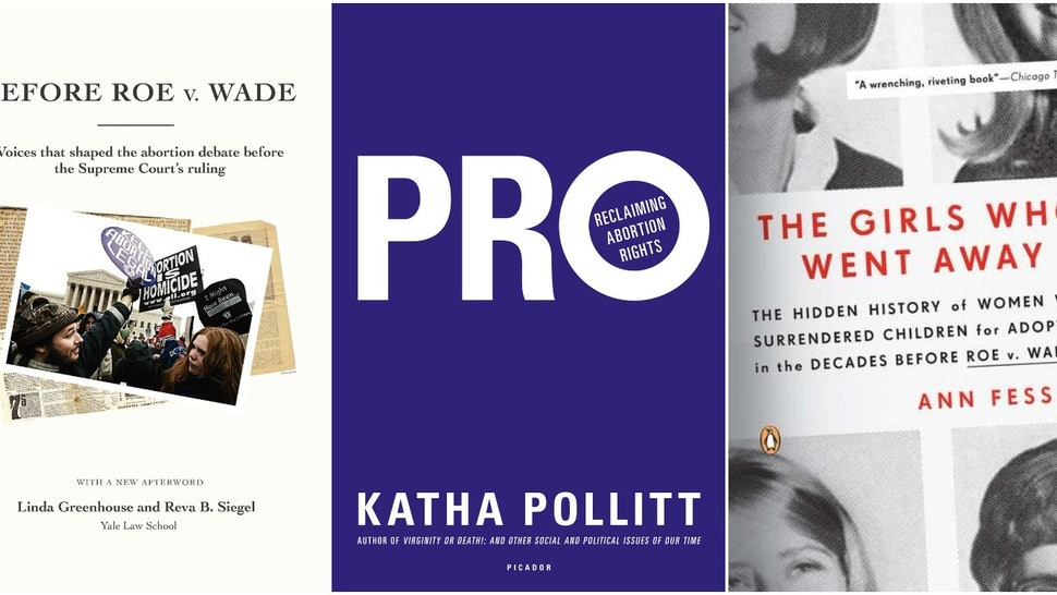 10 Books About 'Roe v  Wade' To Give You Historical And