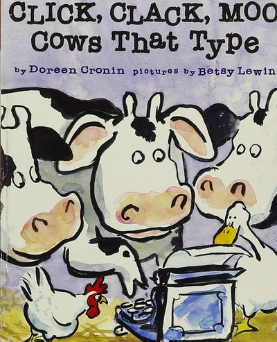 'Click, Clack, Moo: Cows That Type' by Doreen Cronin