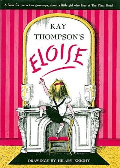 'Eloise' by Kay Thompson