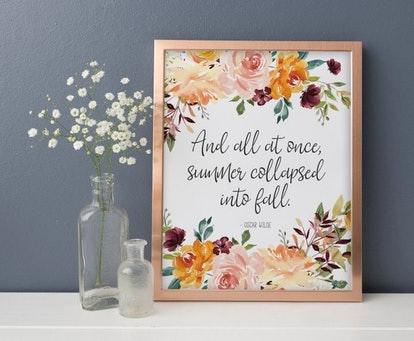 """And All At Once Summer Collapsed Into Fall"" Sign"