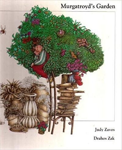 Murgatroyd's Garden by Judy Zavos and Drahos Zak