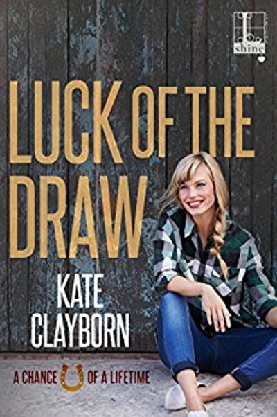 """Luck of the Draw"" by Kate Clayborn"