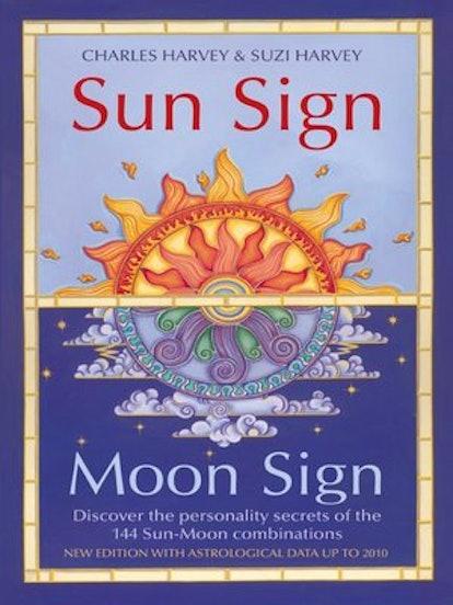 Sun Sign, Moon Sign by Charles Harvey