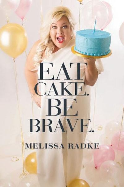 'Eat Cake. Be Brave.'