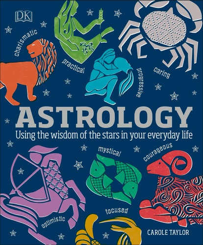 Astrology: Using The Wisdom of the Stars In Your Everyday Life by Carole Taylor
