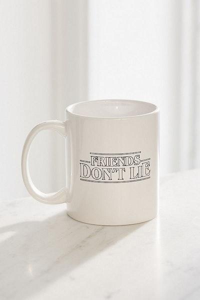 Friends Don't Lie Mug