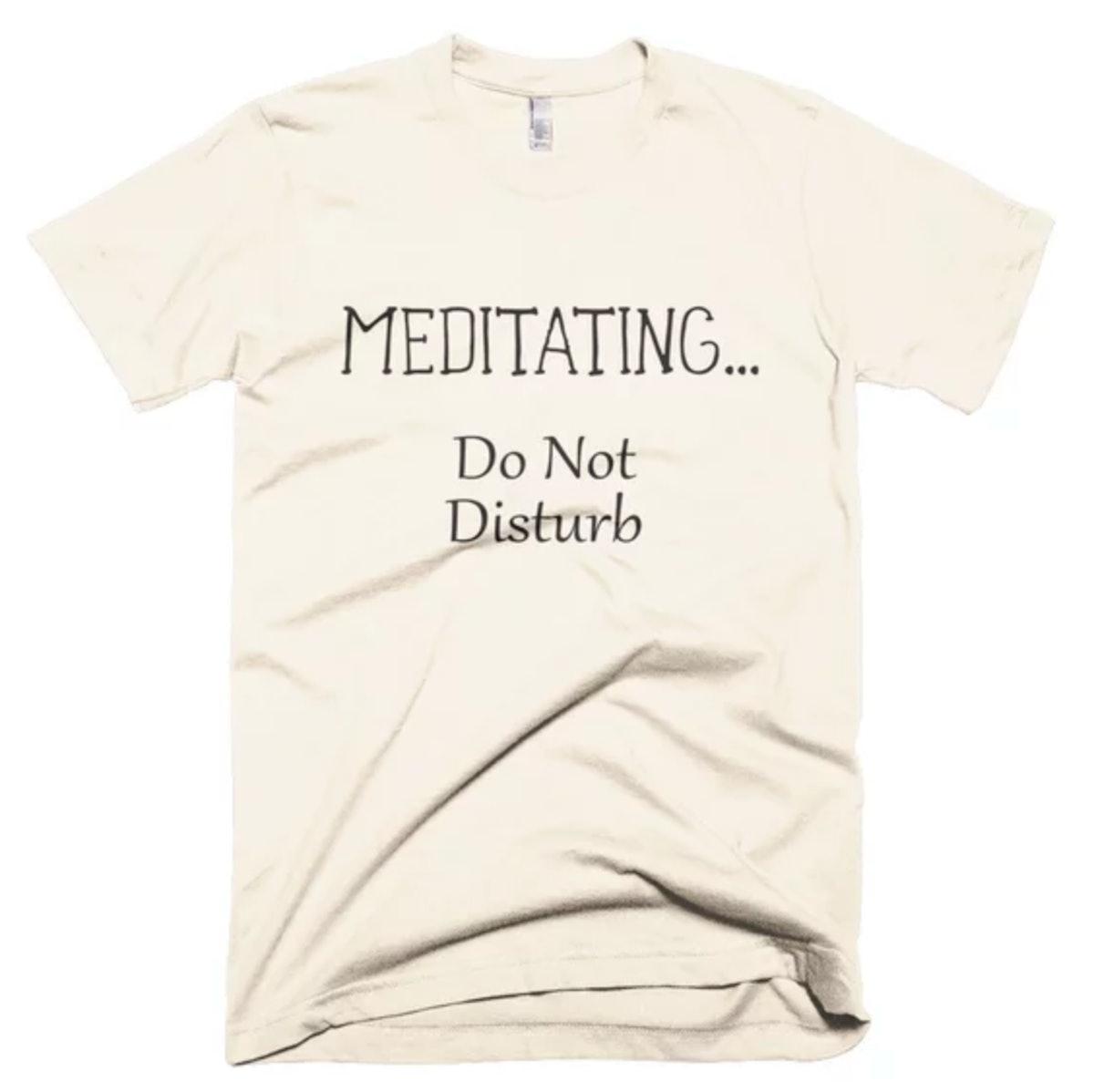 Meditating, Do Not Disturb T-Shirt