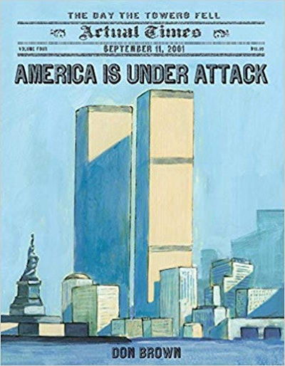 America Is Under Attack: September 11, 2001: The Day The Towers Fell, by Don Brown
