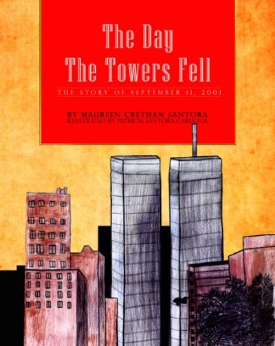 The Day The Towers Fell, by Maureen Crethan Santora