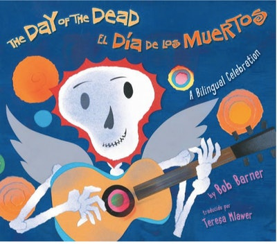 The Day of the Dead/ El Dia De Los Muertos