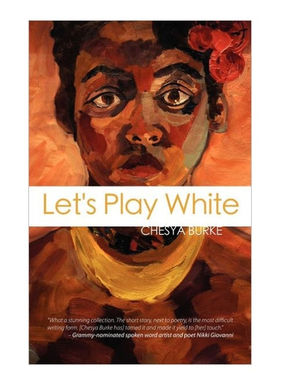 'Let's Play White' by Chesya Burke