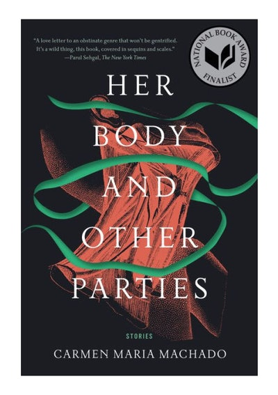 'Her Body and Other Parties' by Carmen Maria Machado