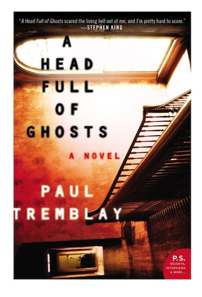 'A Head Full Of Ghosts' by Paul Tremblay