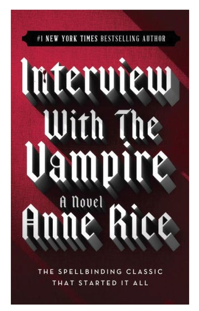 'Interview with the Vampire' by Anne Rice