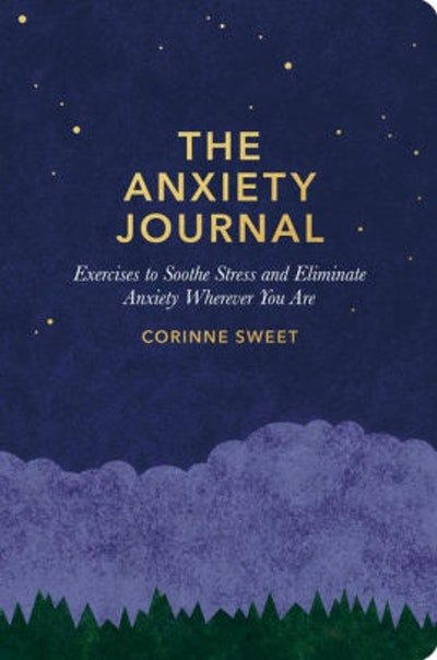 The Anxiety Journal, By Corrine Sweet