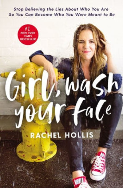 """""""Girl, Wash Your Face"""" By Rachel Hollis"""